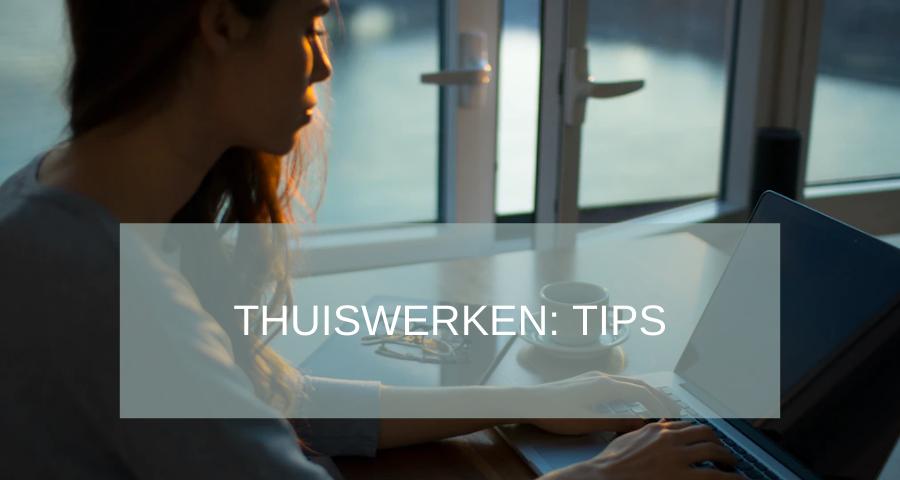 tips voor thuiswerk